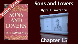 Chapter 15 - Sons and Lovers by D. H. Lawrence - Derelict