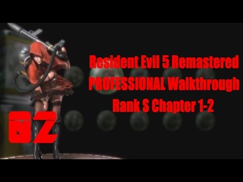 Resident Evil 5 Remastered SOLO S-Rank NO DAMAGE PROFESSIONAL ALL Treasure Walkthrough Chapter 1-2