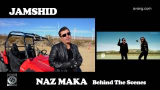 Mansour & Jamshid - Naz Maka OFFICIAL BEHIND THE SCENES VIDEO HD