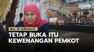 Mal di Surabaya Tetap Buka, Khofifah Beri Tanggapan Hal tersebut adalah Kewenangan Pemkot