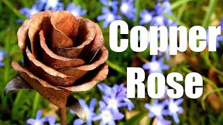 Metal - Making a Copper rose