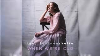 Ieva Zasimauskaite - When We're Old (Leandro Yamamoto Remix)