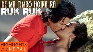 RUK RUK - Video Song | New Nepali Movie KE MA TIMRO HOINA RA 2016 | Aaryan Adhikari, Mariska Pokhrel