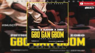 Flavour - Gbo Gan Gbom (Une Soul) Ft. Phyno & Zoro (OFFICIAL AUDIO 2016)