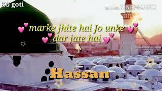 Sarkar kabhi mein bhi kahu maine madina dekh liya whatsapp status naat special milad un nabi