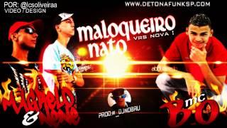 Magrelo & Nene Part. MC B.O - Maloqueiro Nato (DJ NOBRU) 2013 !