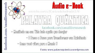 ✅ Áudio e-Book - PALAVRA QUÂNTICA  - (Leia a Descrição !)