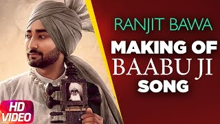 Latest Punjabi Song 2017   Baabu Ji Making   Ranjit Bawa & Nick Dhammu