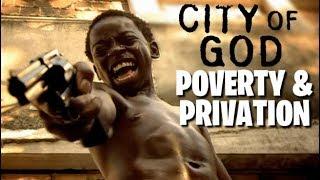 City of God - Poverty & Privation