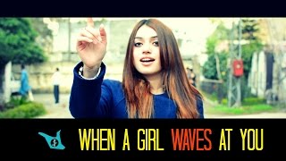 WHEN A GIRL WAVES AT YOU - SHAM IDREES