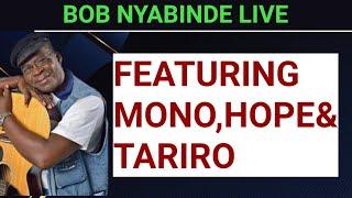 Bob Nyabinde,Mono Mukundu,Hope Masike,Tariro negit