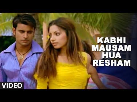Xxx Mp4 Kabhi Mausam Hua Resham Full Video Song Tere Bina By Abhijeet 3gp Sex