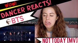 BTS (방탄소년단) 'Not Today' Official MV - DANCER REACTS!!!