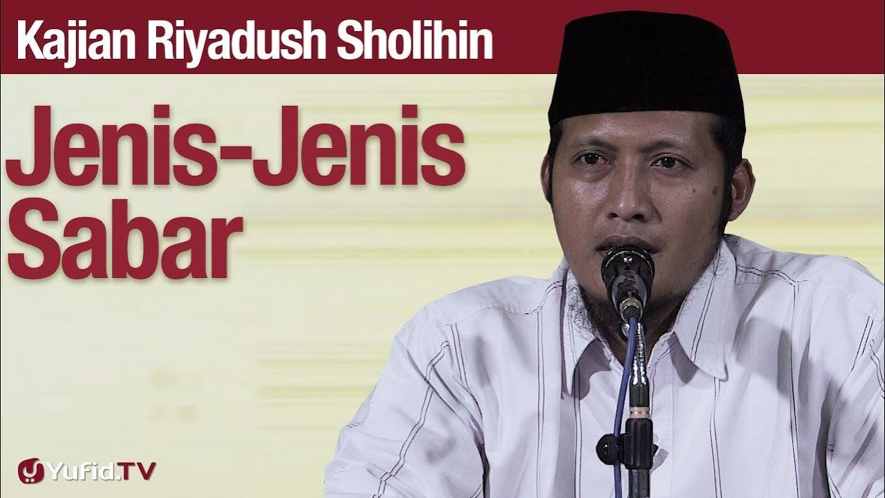 Kajian Riyadush Sholihin #90: Jenis-Jenis Sabar - Ustadz Zaid Susanto, Lc