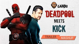 BollywoodGandu | Gandugiri | Deadpool-Kick Trailer Mashup