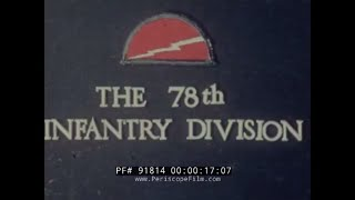 78TH INFANTRY DIVISION  JERSEY LIGHTNING  INFANTRY TRAINING  MOVIE FILM  FORT DRUM NEW YORK  91814