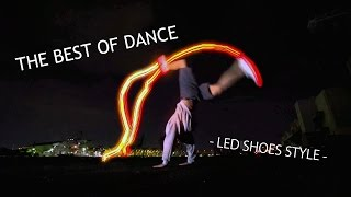 The Best OF Dance while wearing LED shoes