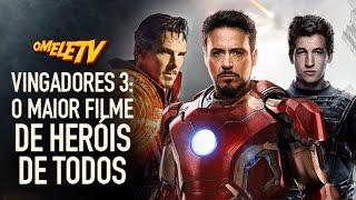 Vingadores 3: O maior filme de heróis de todos   OmeleTV