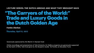 """The Carryers of the World"": Trade and Luxury Goods in the Dutch Golden Age"