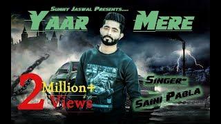 YAAR MERE(Full Song) || Saini Pabla || Latest Punjabi Song 2017 || Sunny Jaswal Photography