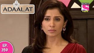 Adaalat - अदालत - Episode 359 - 18th September, 2017