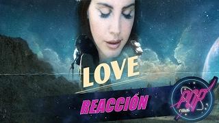 REACCIÓN: Lana Del Rey - Love