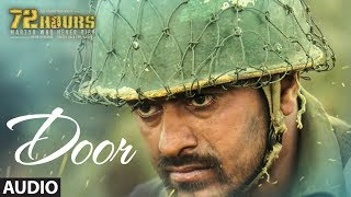 Door Full Audio    72 HOURS (Martyr Who Never Died)    Shaan   Sunjoy Bose