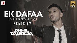 EK Dafaa (Chinnamma) - DJ Akhil Talreja Remix | Arjun Kanungo