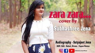 Zara Zara Bahekta Hai || Subhashree Jena || RHTDM