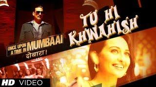 Once Upon A Time In Mumbaai Dobaara Tu Hi Khwahish Song   Akshay Kumar, Imran Khan, Sonakshi Sinha