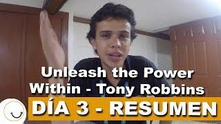 Unleash The Power Within Tony Robbins | EN ESPAÑOL DÍA 3 Resumen