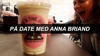 PÅ DATE MED ANNA BRIAND