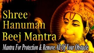 Hanuman Beej Mantra | Mantra For Protection & Remove All Of Your Obstacle