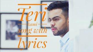 Teri Kami | song with lyrics| WhatsApp Status