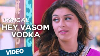 Hey Vasom Vodka Song with Lyrics | Vaalu | STR | Hansika Motwani | Thaman