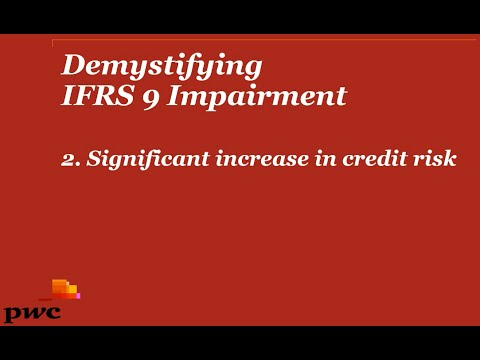 PwC Demystifying IFRS 9 Impairment - 2. Significant increase in credit risk