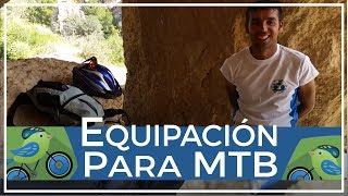 Qué se necesita para ser ciclista de montaña equipación para salir en bici