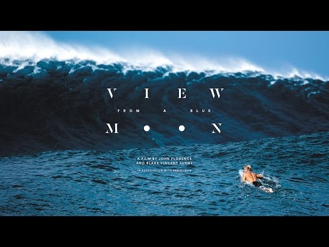 View From A Blue Moon - Official Trailer (4K Ultra HD) - John Florence - YouTube Alternative Videos Watch & Download