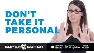 Super Coach - How not to take it personal