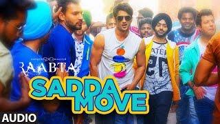 Raabta: Sadda Move Audio Song   Sushant Rajput, Kriti Sanon   Pritam   Diljit Dosanjh   Raftaar