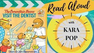 Berenstain Bears Visit the Dentist - childrens book read aloud by Kara Pop