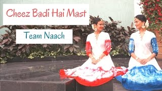 Tu Cheez Badi Hai Mast Mast | Machine | Bollywood | Team Naach Choreography