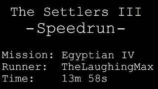 Speedrun: The Settlers III [Die Siedler 3] # Egyptian IV in 13m 58s [Personal Best]