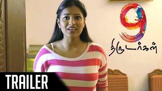 9 Thirudargal   Latest Tamil Movie   Official Trailer   TrendMusic