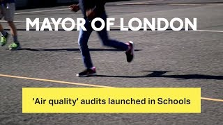 Mayor launches 'air quality audits' in 50 London schools