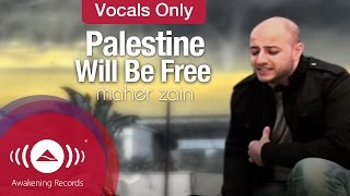 Maher Zain - Palestine Will Be Free | Vocals Only - Official Music Video