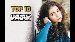TOP 10 SINAIS QUE UMA MENINA GOSTA DE VOCÊ