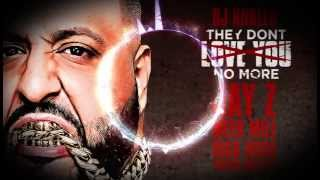 DJ Khaled - They Don't Love You No More (INSTRUMENTAL)