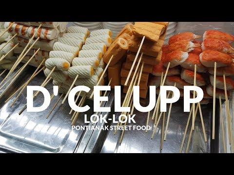 CEMILAN TERLARIS !! D' CELUPP LOK-LOK , PILIHANNYA BANYAK | PONTIANAK STREET FOOD #99