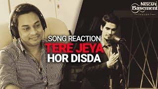 Tere Jeya Hor Disda | Song Reaction | Nescafe Basement Season 4 Episode 1
